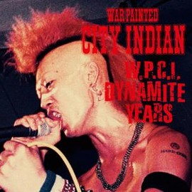 City Indian - W.P.C.I. Dynamite Years