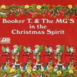 Booker T. & the M.G.'s - In the Christmas Spirit