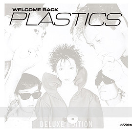PLASTICS - WELCOME BACK <Deluxe Edition>