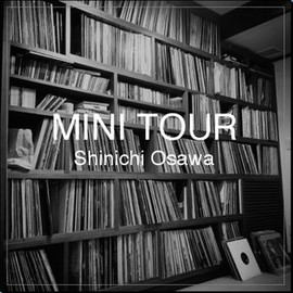 "Shinichi Osawa - ""Mini Tour"" My New Tunes"