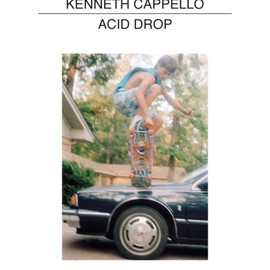 Kenneth Cappello - Acid Drop / Kenneth Cappello