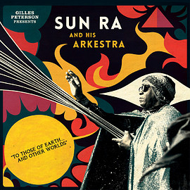 Sun Ra And His Arkestra - To Those Of Earth… And Other Worlds (2LP & 2CD)