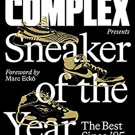 Complex Media - Complex Presents: Sneaker of the Year: The Best Since '85