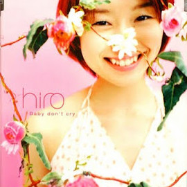 hiro - Baby don't cry