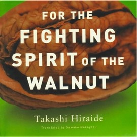 Takashi Hiraide - For The Fighting Spirit Of The Walnut〈New Directions〉