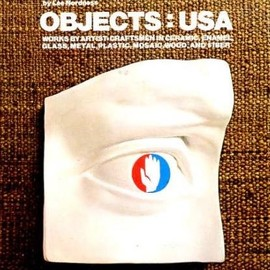 Lee Nordness - Objects U.S.A.: Works by Artist-Craftsmen in Ceramic, Enamel, Glass, Metal, Plastic, Mosaic, Wood and Fiber