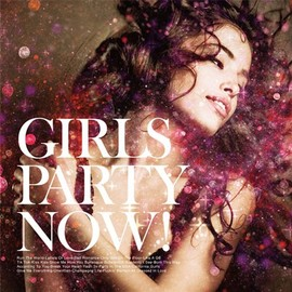 Various Artists - GIRLS PARTY NOW