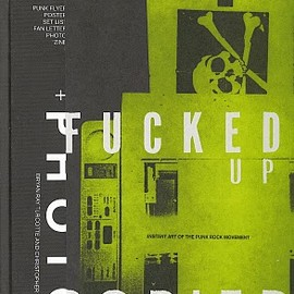 Fucked Up & Photocopied: Instant Art of the Punk Rock Movement