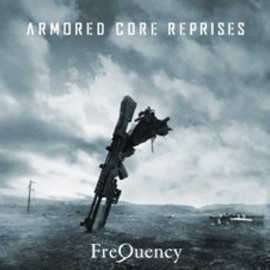 FreQuency - ARMORED CORE REPRISES