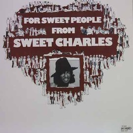 SWEET CHARLES  - FOR SWEET PEOPLE FROM