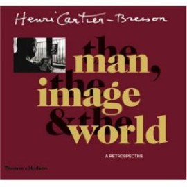 Henri Cartier-Bresson - The Man The Image & The World