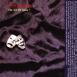 The Art of Noise - (Who's Afraid Of?) The Art Of Noise!