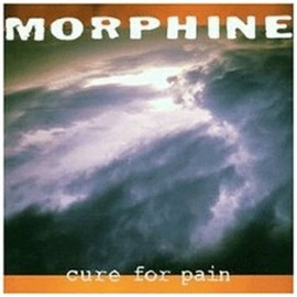 Morphine - Cure For Pain/Morphine