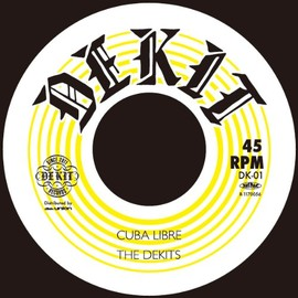 THE DEKITS - Cuba Libre / You're my sunshine(COVER) [7 inch Analog]