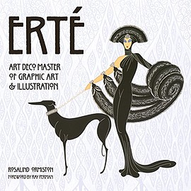 Rosalind Ormiston, James Peacock - Erté: Art Deco Master of Graphic Art & Illustration (Masterworks)