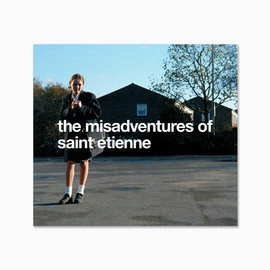 The Misadventures Of Saint Etienne