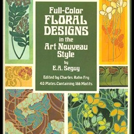 E. A. Seguy - Full-Color Floral Designs in the Art Nouveau Style