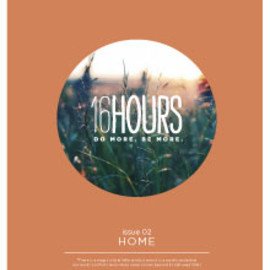 16hours - 16HOURS issue02:HOME