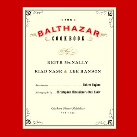 Keith McNally, Riad Nasr and Lee Hanson - THE BALTHAZAR COOKBOOK