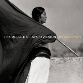 Sarah Lowe - Tina Modotti & Edward Weston: The Mexico Years