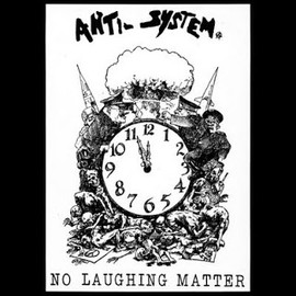 ANTI-SYSTEM - No Laughing Matter LP (1984)