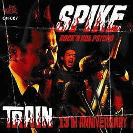 Spike - TRAIN 13th anniversary