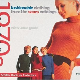 Desire Smith - Fashionable Clothing: From the Sears Catalogs - Early 1970s (A Schiffer Book for Collectors)