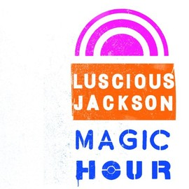 Luscious Jackson - Magic Hour