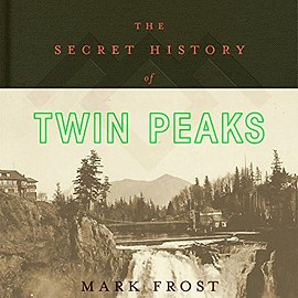 Mark Frost - The Secret History of Twin Peaks