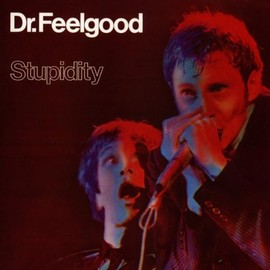 Dr.Feelgood - Stupidity