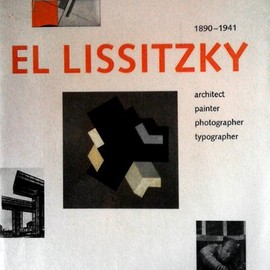 Frank Lubbers - El Lissitzky: 1890-1941 : Architect, Painter, Photographer, Typographer