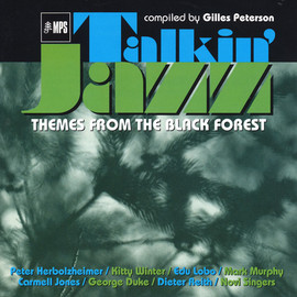 V.A. - Talkin' Jazz: Themes From The Black Forest ( Compiled By – Gilles Peterson )