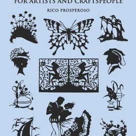 Rico Prosperoso - Silhouette Designs for Artists and Craftspeople (Dover Pictorial Archive)