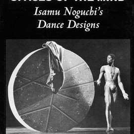Spaces of the Mind: Isamu Noguchi's Dance Design
