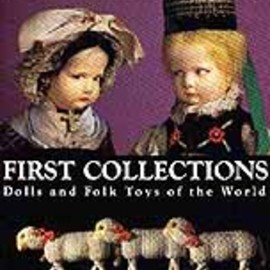 Martha Longenecker - First Collections: Dolls and Folk Toys of the World