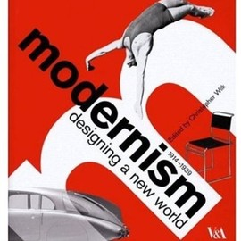 Christopher Wilk - Modernism: Designing a New World