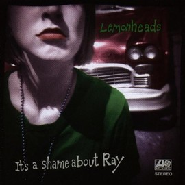 Lemonheads - It's a Shame About Ray (New Version)