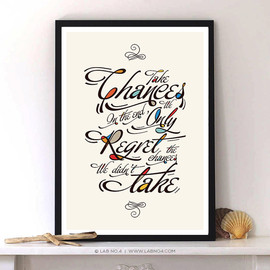 Lab No. 4 - Take Chances in the end - Calligraphy Quotes Poster For Wall Decor