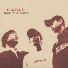 GAGLE - BUST THE FACTS
