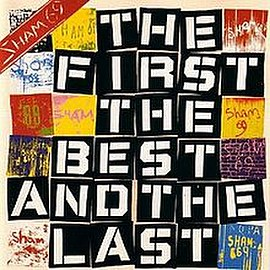 Sham 69 - The First The Best And The Last