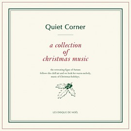 Various Artists - Quiet Corner A Collection Of Christmas Music ~クリスマスと音楽