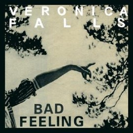 Veronica Falls - Bad Feeling