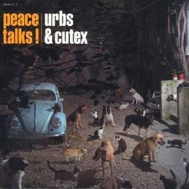 Urbs & Cutex - Peace Talks! / HongKong Records