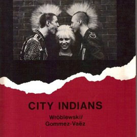 Chris Wroblewski, Nelly Gommez-Vaez - City Indians. Text in englisch / deutsch