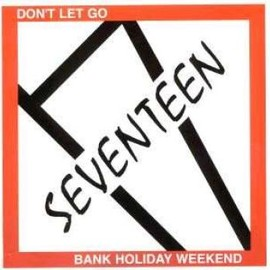 SEVENTEEN - DON'T LET GO / BANK HOLIDAY WEEKEND