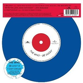 """THE WHO - BE LUCKY / I CAN'T EXPLAIN [COLORED 7""""]"""