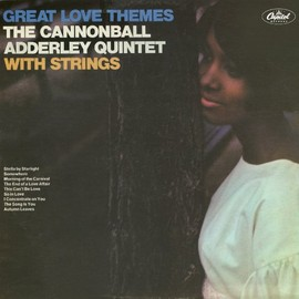 The Cannonball Adderley Quintet - Great Love Themes