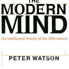 Peter Watson - The Modern Mind: An Intellectual History of the 20th Century