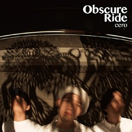 cero - Obscure Ride (LP)