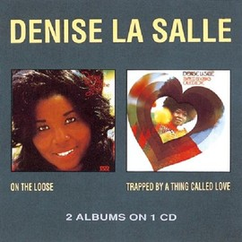 Denise La Salle(デニス・ラサール) - On the Loose / Trapped By a Thing Called Love